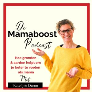 Mamaboost Podcast aflevering 12 Gronden en aarden